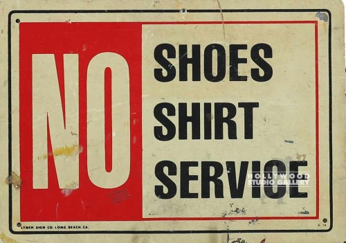 10X14/NO SHOES/SHIRT/SERVICE/SIGN